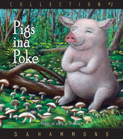 Pigs ina Poke, Collection #2